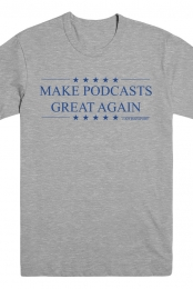 Make Podcasts Great Tee (Heather Grey)
