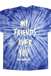 My Friends Over You Tee (Blue Tie-Dye)