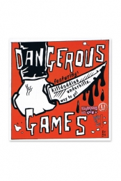 Dangerous Games (The Underhills/The Killdaddies/Way To Go!)