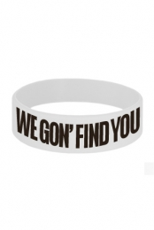 We Gon Find You Wristband