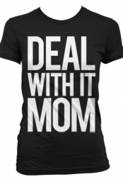 Deal With It Mom (Girls)