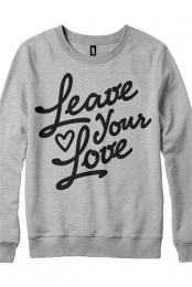 Leave Your Love Crewneck Sweatshirt (Heather Grey)