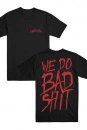 We Do Bad Shit Tee