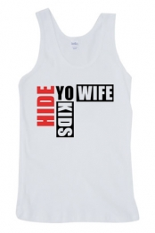 Hide Yo' Wife, Hide Yo' Kids Tank (White)