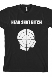 Head Shot Bitch (Black)