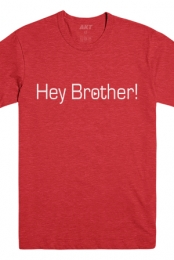 Hey Brother! Tee (Heather Red)